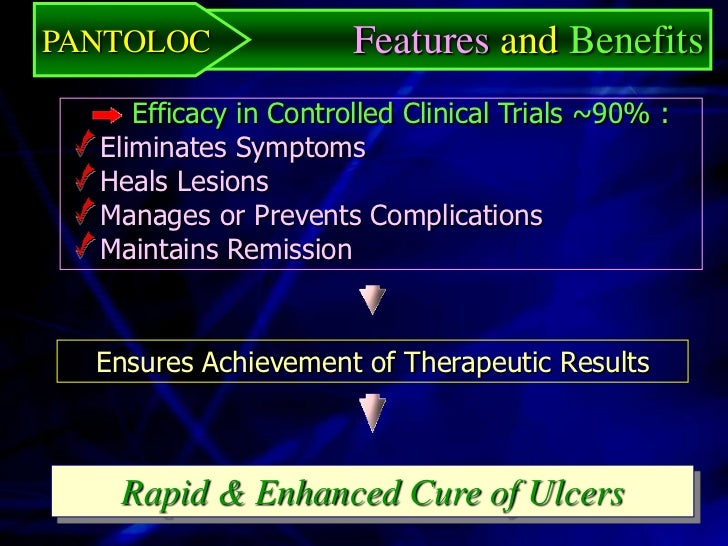 PANTOLOC        Features and Benefits            pKa 3.96        Stable at Blood pH  The ONLY PPI with I.V. Injection     ...