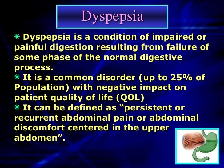 Possible Causes Of DyspepsiaThe Cause May Be Physical Or Emotional Upset Among The Physical Causes Are:  Gastritis.  Chron...