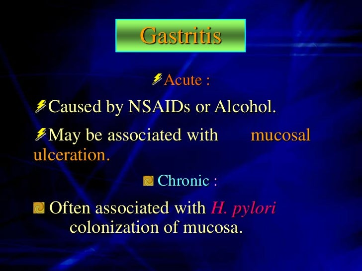 Gastritis  Gastritis is Acute or Chronic inflammation of      the mucosal lining of the stomach  In gastritis the inflamma...