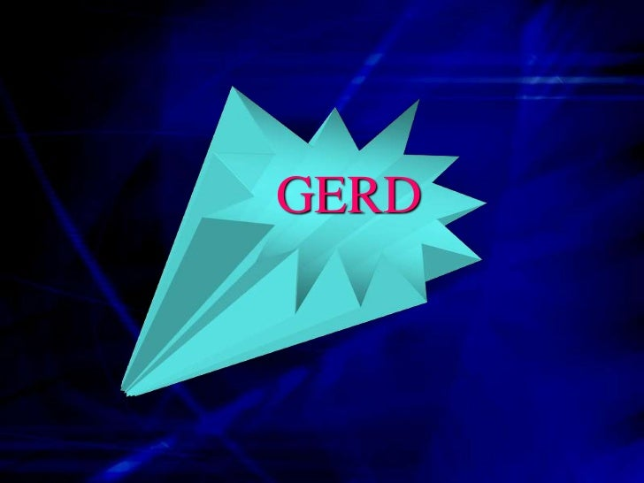 GERD  Gastro-Esophageal Reflux Disease Is A CommonCondition That Results From The Reflux Of GastricMaterial Through The Lo...