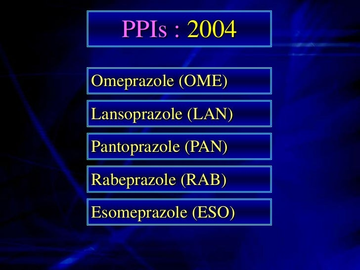 PPIs : PharmacologyAre substituted benzimidazoles ProDrugs.They are concentrated & activated in the  parietal cell canalic...