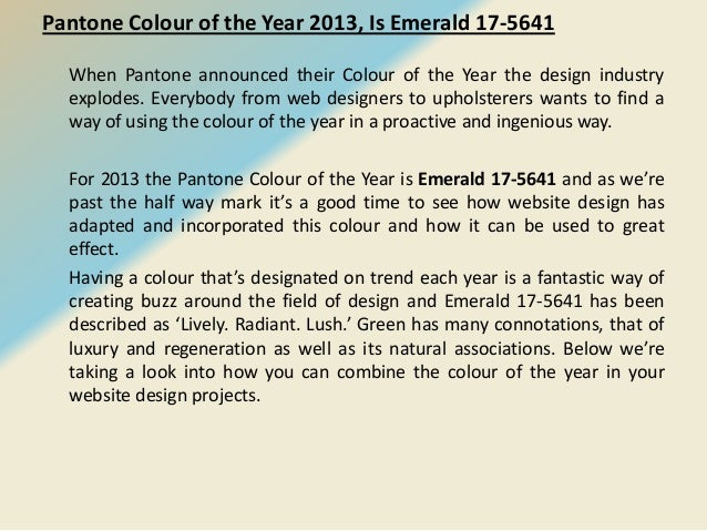Pantone Colour of the Year 2013, Is Emerald 17-5641 When Pantone announced their Colour of the Year the design industry ex...
