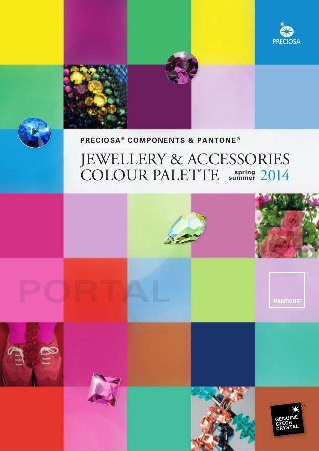 PORTALPRECIOSA®COMPONENTS & PANTONE®JEWELLERY & ACCESSORIESCOLOUR PALETTE springsummer 2014