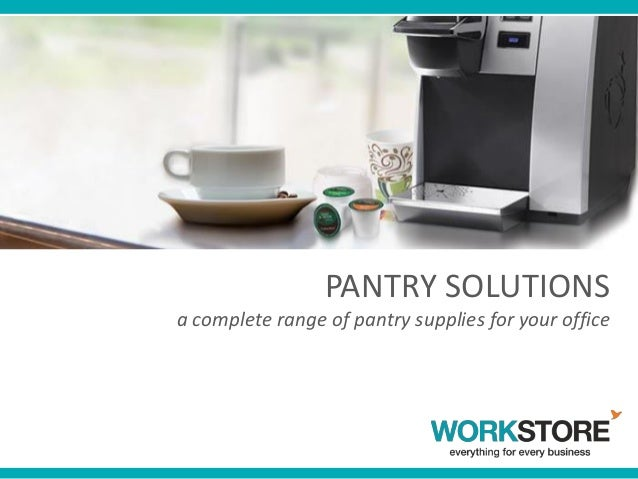 PANTRY SOLUTIONS a complete range of pantry supplies for your office