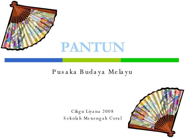 PANTUN Pusaka Budaya Melayu Cikgu Liyana 2008 Sekolah Menengah Coral