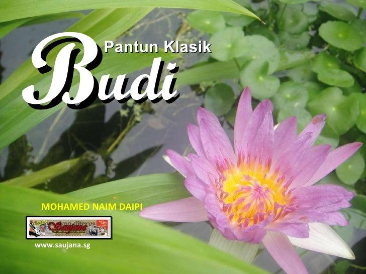 Pantun Klasik udi B www.saujana.sg MOHAMED NAIM DAIPI