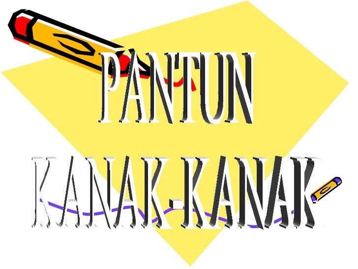 PANTUN KANAK-KANAK