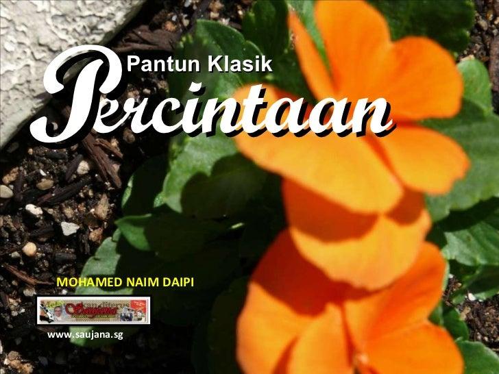 Pantun Klasik ercintaan P www.saujana.sg MOHAMED NAIM DAIPI