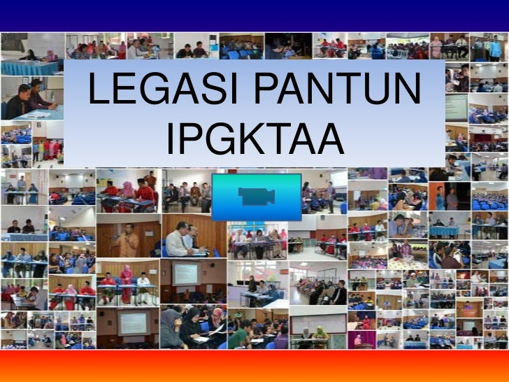 LEGASI PANTUN   IPGKTAA