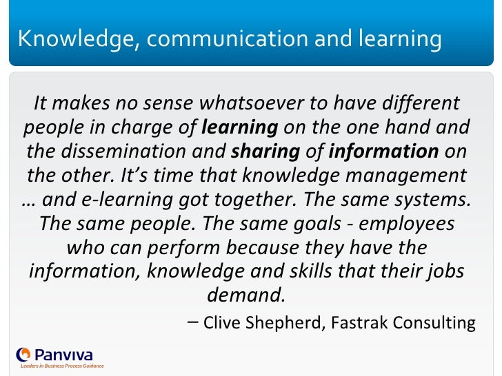 Knowledge, communication and learning <ul><li>It makes no sense whatsoever to have different people in charge of  learning...
