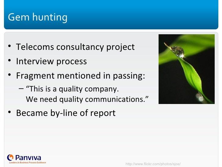 Gem hunting <ul><li>Telecoms consultancy project </li></ul><ul><li>Interview process </li></ul><ul><li>Fragment mentioned ...