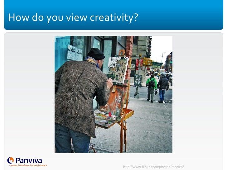 How do you view creativity? http://www.flickr.com/photos/moriza/