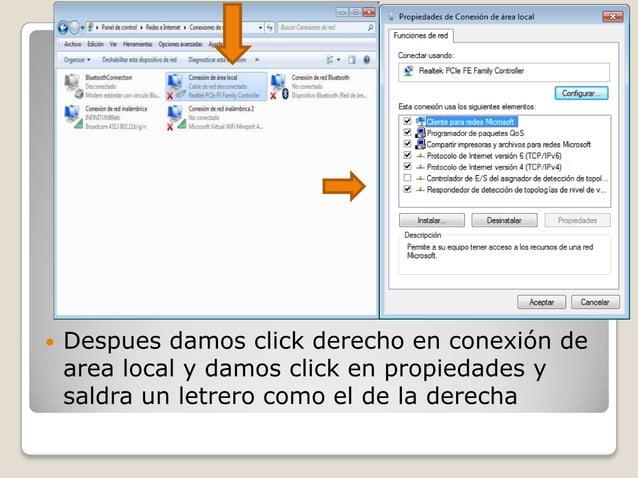    Despues damos click derecho en conexión de    area local y damos click en propiedades y    saldra un letrero como el d...