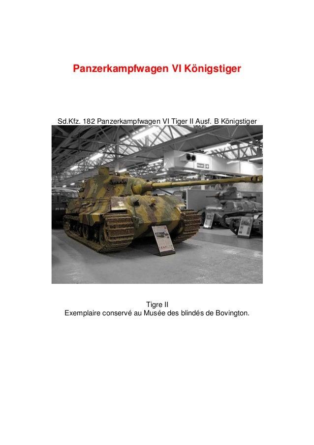 Panzerkampfwagen VI Königstiger  Sd.Kfz. 182 Panzerkampfwagen VI Tiger II Ausf. B Königstiger  Tigre II Exemplaire conserv...
