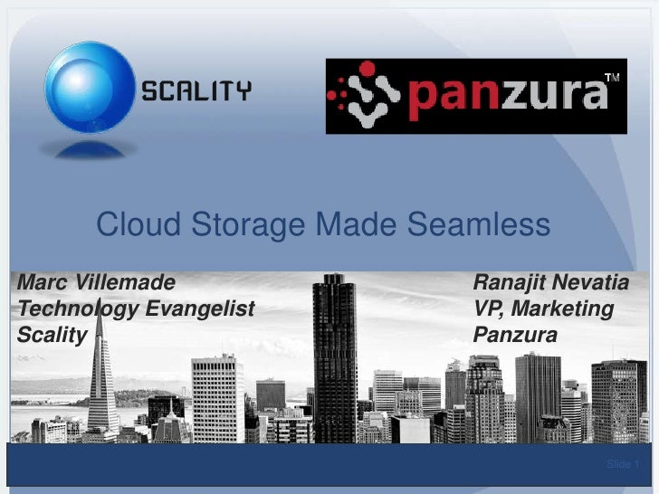 Cloud Storage Made SeamlessMarc Villemade               Ranajit NevatiaTechnology Evangelist        VP, MarketingScality  ...