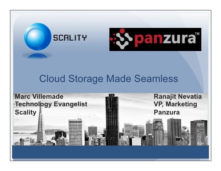 Cloud Storage Made SeamlessMarc Villemade               Ranajit NevatiaTechnology Evangelist        VP, MarketingScality  ...