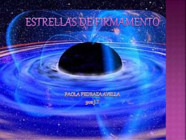 Se entiende por firmamento la bóveda celeste en que  se encuentran aparentemente los astros.  En tiempos remotos los cient...