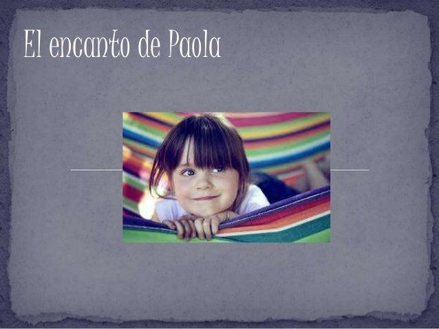 El encanto de Paola