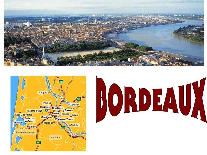 Connue comme la ville du vin,BORDEAUX, est un belle ville dans lesud-ouest de la France, surplombantl'Océan Atlantique. C'...