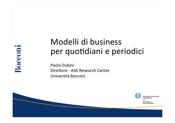 Modelli di business  per quo@diani e periodici Paola Dubini Dire-ore -‐ ASK Research Center ...