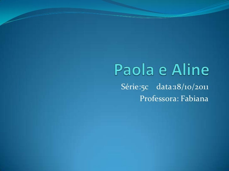 Série:5c data:18/10/2011     Professora: Fabiana