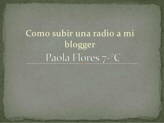 Como subir una radio a mi        blogger