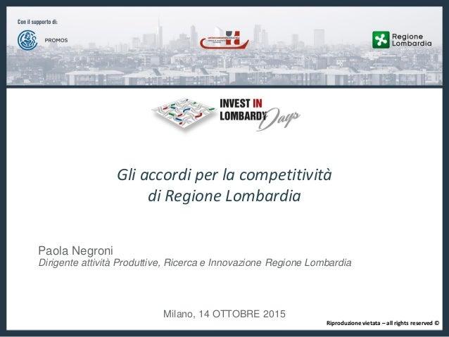 Milano, 14 OTTOBRE 2015 Gli accordi per la competitività di Regione Lombardia Paola Negroni Dirigente attività Produttive,...