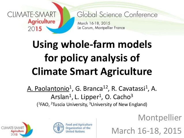 Using whole-farm models for policy analysis of Climate Smart Agriculture A. Paolantonio1, G. Branca12, R. Cavatassi1, A. A...