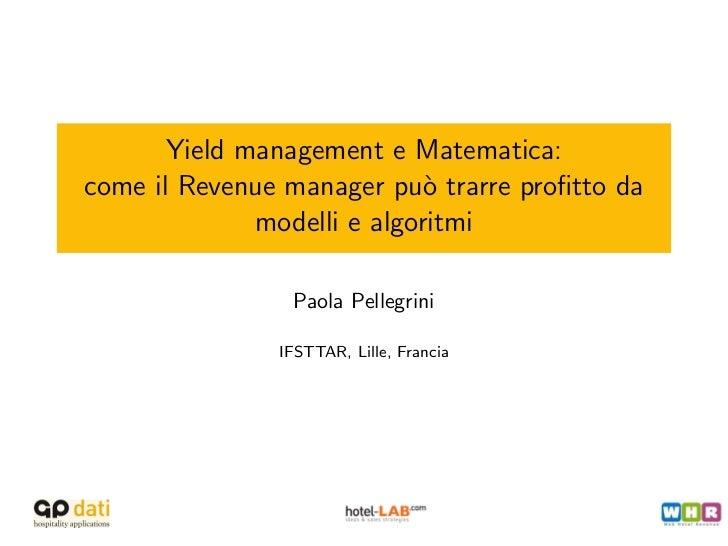 Yield management e Matematica:come il Revenue manager pu` trarre profitto da                             o              mod...