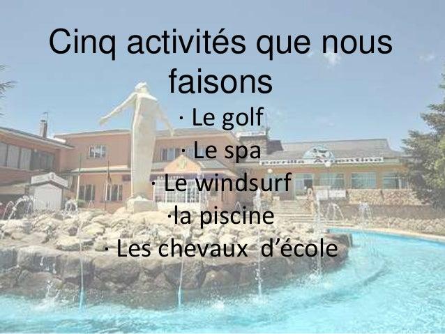 Cinq activités que nous faisons · Le golf · Le spa · Le windsurf ·la piscine · Les chevaux d'école