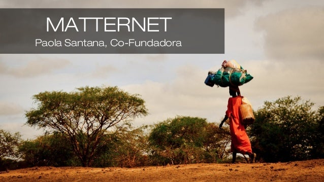 MATTERNET Paola Santana, Co-Fundadora