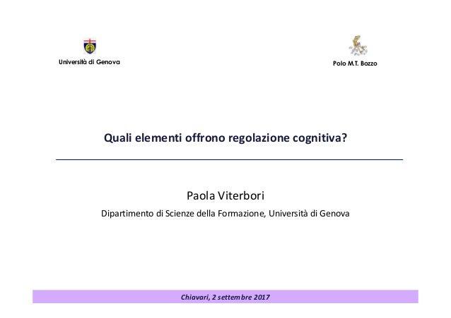 Quali elementi offrono regolazione cognitiva? Paola Viterbori Dipartimento di Scienze della Formazione, Università di Geno...