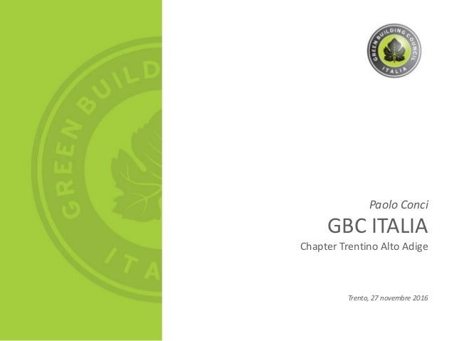 Paolo Conci GBC ITALIA Chapter Trentino Alto Adige Trento, 27 novembre 2016