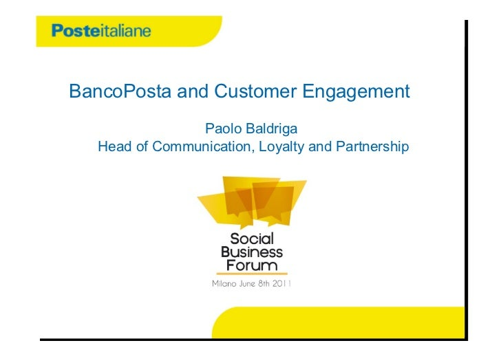 BancoPosta and Customer Engagement               Paolo Baldriga  Head of Communication, Loyalty and Partnership