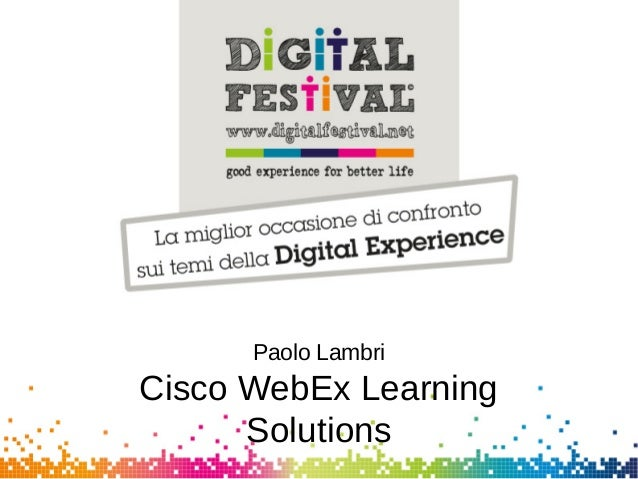Paolo LambriCisco WebEx LearningSolutions