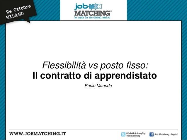 Flessibilità vs posto fisso: Il contratto di apprendistato Paolo Miranda