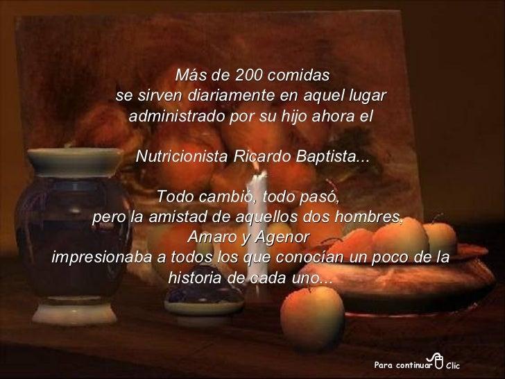 Más de 200 comidas se sirven diariamente en aquel lugar  administrado por su hijo ahora el Nutricionista Ricardo Baptista....