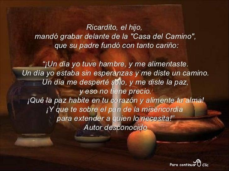 """Ricardito, el hijo,  mandó grabar delante de la """"Casa del Camino"""", que su padre fundó con tanto cariño: """" ¡Un dí..."""
