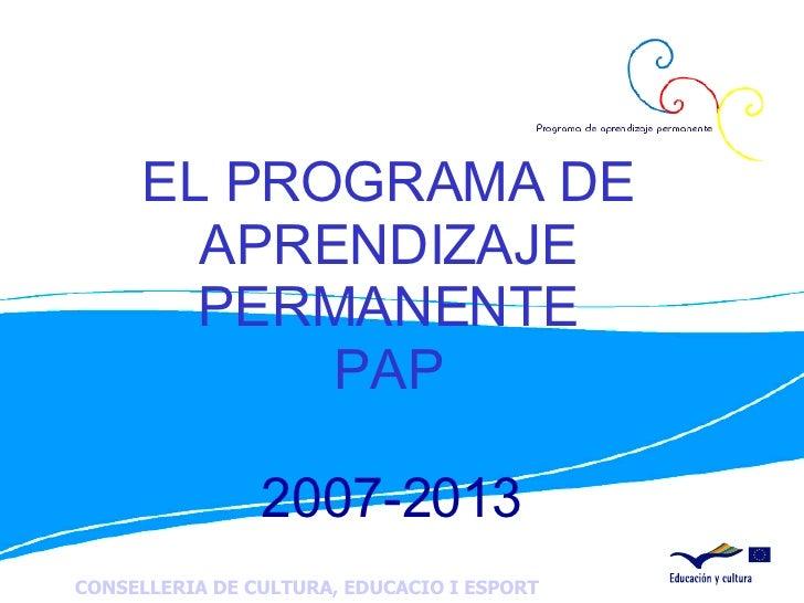 EL PROGRAMA DE APRENDIZAJE PERMANENTE PAP 2007-2013