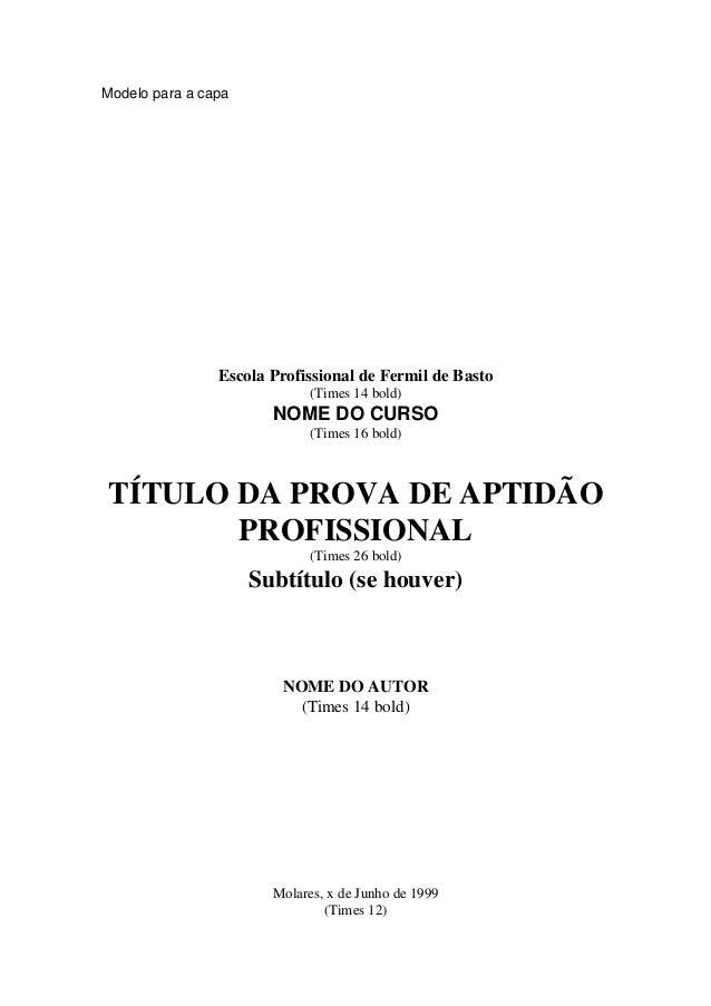 Modelo para a capa                Escola Profissional de Fermil de Basto                            (Times 14 bold)       ...