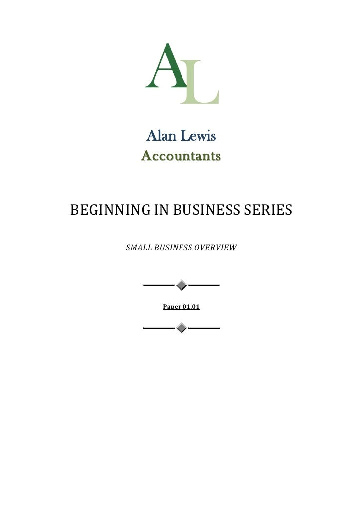 Alan Lewis           Accountants   BEGINNING IN BUSINESS SERIES         SMALL BUSINESS OVERVIEW                   Paper 01...
