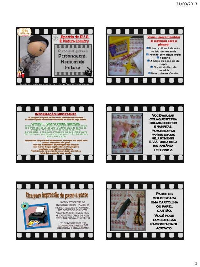 21/09/2013 1 As imagens são para ensinar como confeccionar a boneca. As cores originais devem ser observadas na foto da pe...