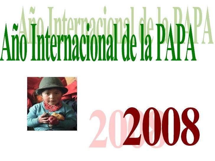 Año Internacional de la PAPA 2008