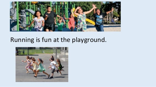 Running is fun at the playground.