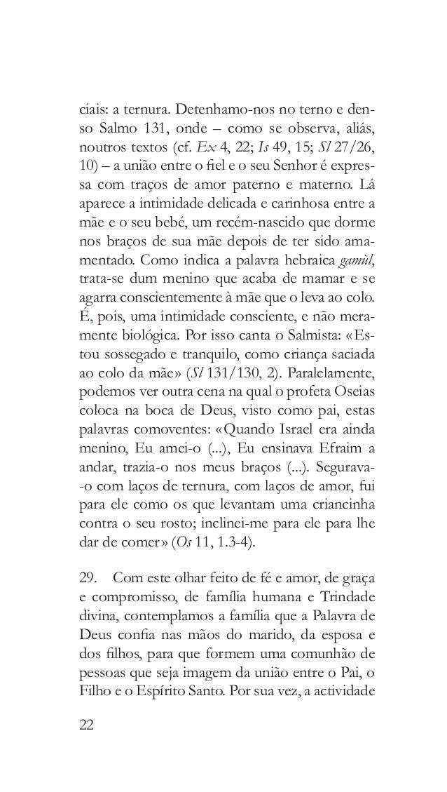 25 CAPÍTULO II A REALIDADE E OS DESAFIOS DAS FAMÍLIAS 31. O bem da família é decisivo para o futu- ro do mundo e da Igrej...