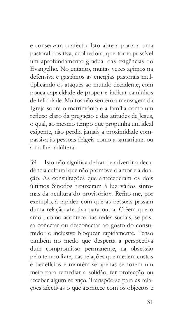 34 As crises conjugais são «enfrentadas muitas ve- zes de modo apressado e sem a coragem da pa- ciência, da averiguação, ...