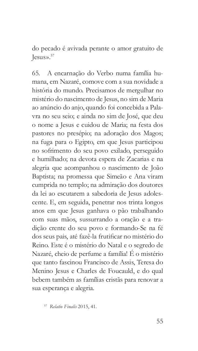 58 69. «São João Paulo II dedicou especial aten- ção à família, através das suas catequeses sobre o amor humano, a Carta...