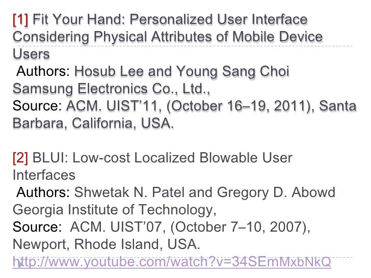 [1] Fit Your Hand: Personalized User InterfaceConsidering Physical Attributes of Mobile DeviceUsers Authors: Hosub Lee and...
