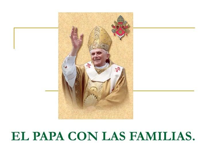 EL PAPA CON LAS FAMILIAS.