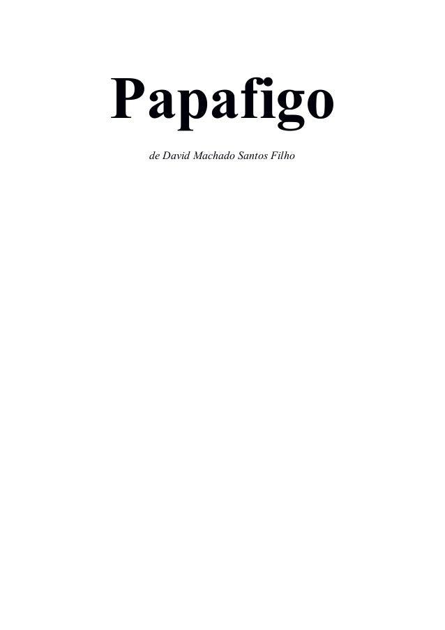 Papafigo de David Machado Santos Filho
